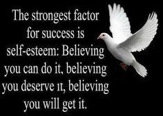 Motivation Quotes : The strongest factor for success is self-esteem: Believing you can do it, believ. - Hall Of Quotes Motivacional Quotes, Life Quotes Love, Great Quotes, Quotes To Live By, Inspirational Quotes, Daily Quotes, Belief Quotes, Wisdom Quotes, You Can Do It Quotes