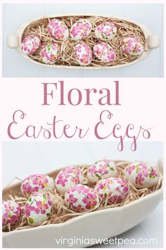 DIY Decoupaged Floral Easter Eggs - Learn how to make these decoupaged floral eggs.  This is an easy craft that can be saved and enjoyed each year.  #easter #eastercraft #eastereggs #diyeastereggs #easterdecor via @spaula