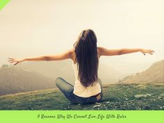 9 Reasons Why We Cannot Live #Life With Rules