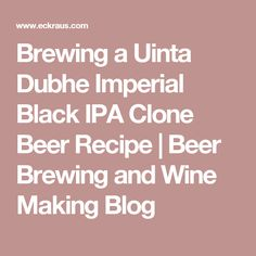 Brewing a Uinta Dubhe Imperial Black IPA Clone Beer Recipe | Beer Brewing and Wine Making Blog
