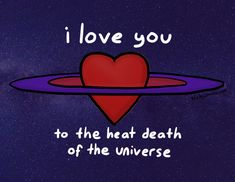 Happy v-day to the end #heatdeath #valentines #physics Happy V Day, Internet Friends, Love You, My Love, Physics, Death, Valentines, Comics, Valentine's Day Diy
