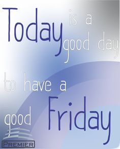 Today is a good day to have a good Friday #happy #Weekend
