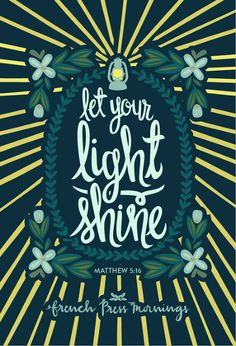 "Free Printable: French Press Mornings: Matthew 5:16 ""Let your light shine"""