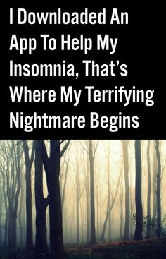I Downloaded An App To Help My Insomnia, That's Where My Terrifying Nightmare Begins