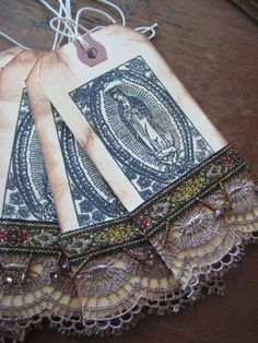 LA VIRGEN DE GUADALUPE~Tags made with lace and beaded fringe.