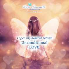 I open my heart to receive unconditional love.