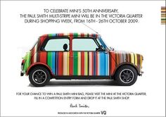 Painted with 86 stripes in 24 colors, Paul Smith's eye-popping, one-of-a-kind Mini Cooper has been turning heads since it was unveiled at the 1997 Tokyo Motor Show. Now, it's back in Asia, where it's on display at the Hilton Singapore until April Paul Smith, Classic Mini, Classic Cars, Automobile, Tokyo Motor Show, Car Accident Lawyer, Rs6, Mini Cooper S, Cars