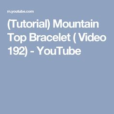 (Tutorial) Mountain Top Bracelet ( Video 192) - YouTube