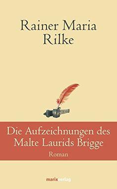 Die Aufzeichnungen des Malte Laurids Brigge (Klassiker de…
