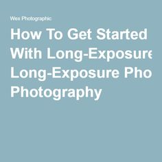 Research: How To Get Started With Long-Exposure Photography. This website includes a list of the equipment used to create the photos, a short explanation on the Theory of the Exposure Triangle and the technique used, and the camera settings used.
