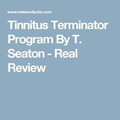 Tinnitus Terminator Program By T. Seaton - Real Review