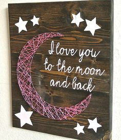Beautifully hand-crafted wooden signs. Perfect for showing anyone in your life just how you feel about them. These would make great decor for a nursery, childs room, or really anywhere! Each piece is hand painted and hand strung. We can paint the stars and words in any color you