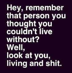 This is for you .... You know who you are .... Now smile, Sweetie, and go live and shit :)