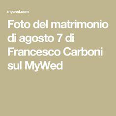 Foto del matrimonio di agosto 7 di Francesco Carboni sul MyWed