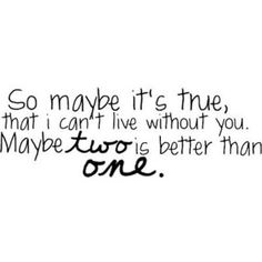 boys like girls- Two Is Better Than One!!!! LOVE THE LYRICS TO THIS SONG!