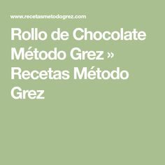 Rollo de Chocolate Método Grez » Recetas Método Grez Pan Nube, Keto, Clean Recipes, Clean Meals, Nom Nom, Low Carb, Cooking, Tips, How To Make