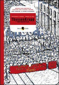 ThyssenKrupp. Morti speciali S.p.A. @Alessandro Di Virgilio