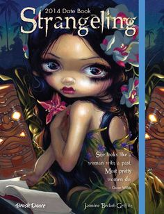 Strangeling Date Book, art by Jasmine Becket-Griffith www.brushdance.com