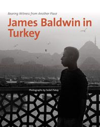 James Baldwin in Turkey, with Northwest African American Museum