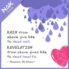 . ...Revelation from Above (Allah's Qur'an) gives life to dead hearts.