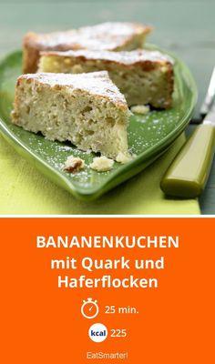 Bananenkuchen - mit Quark und Haferflocken - smarter - Kalorien: 225 Kcal - Zeit: 25 Min.   eatsmarter.de