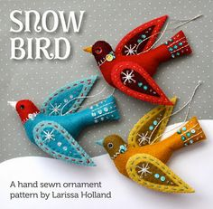 Snow Bird PDF pattern, a hand sewn wool felt ornament - nice. In mmmcrafts etsy shop. Felt Christmas Ornaments, Christmas Decorations, Christmas Tree, Tree Decorations, Christmas Items, Christmas Stockings, Felt Birds, Ornaments Design, Bird Ornaments Diy