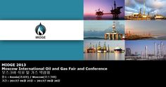 MIOGE 2013 Moscow International Oil and Gas Fair and Conference 모스크바 석유 및 가스 박람회