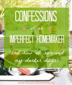 """Do you feel like an imperfect homemaker? Ever feel like an idiot when someone catches you in a rookie homemaking """"mistake""""? Me too! We're not alone either!"""