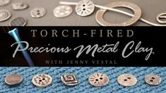 Torch-Fired Precious Metal Clay I need another craft/hobby like I need a hole in my head, but I am so very tempted to give this a try! Seems like fun.