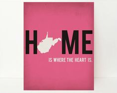 State Silhouette Art Print West Virginia Home State Wall Art 8x10 Home Is Where The Heart Is Typography Pink Dorm Room Decor. $17.99, via Etsy.