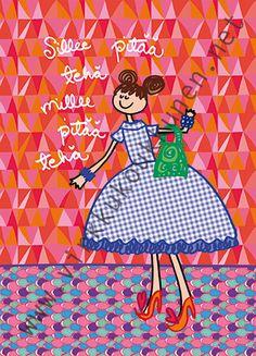 """""""Sillee pitää tehä millee pitää tehä""""-postikortti. Eiks nii :)? Tällä tekstillä ja kuvalla on tehty myös Napsu ja Napsunen -laukut."""