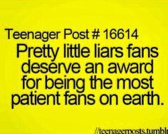 Amen to that!! Pretty Little Liars