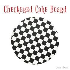 Perfect Checkered Cake Board Tutorial