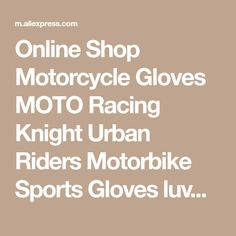Online Shop Motorcycle Gloves MOTO Racing Knight Urban Riders Motorbike Sports Gloves luvas guantes motocross off road Ciclismo black M-XL | Aliexpress Mobile