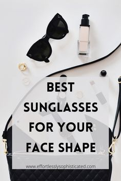 Best Sunglasses For Your Face - Effortlessly Sophisticated-Sustainable Fashion, Healthy Eating and Clean Beauty Blog