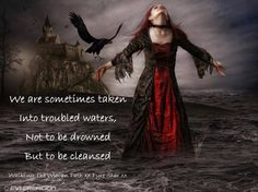 We are sometimes taken into troubled waters, Not to be drowned But to be cleansed