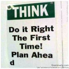 Plan ahead fail. How would you edit this sign to make it better?