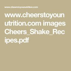 www.cheerstoyounutrition.com images Cheers_Shake_Recipes.pdf
