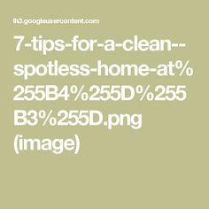 7-tips-for-a-clean--spotless-home-at%255B4%255D%255B3%255D.png (image)
