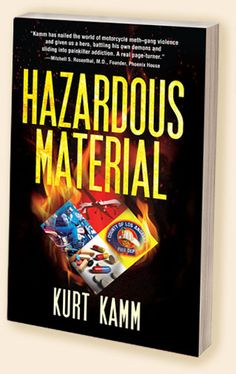 "Last Day to Enter for Your Chance to Win a Signed Copy of Hazardous Material by Kurt Kamm  {Book Review}  Hazardous Material is the winner of the 2012 Hackney Literary Award for Best Novel.  ""Kamm has nailed the world of motorcycle meth–gang violence and given us a hero, battling his own demons and sliding into painkiller addiction. A real page-turner."" —Mitchell S. Rosenthal, M.D., Founder, Phoenix House"