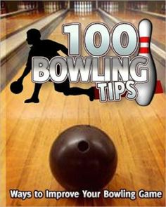 REAL Bowling tips http://javisito.net/eBooks/other/100%20Bowling%20Tips