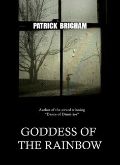 "Read ""Goddess of The Rainbow"" by Patrick Brigham available from Rakuten Kobo. Goddess of The Rainbow is a very Greek story involving the rain, and how flooding changes us, moves the finger of fate, . Greek Town, Best Book Reviews, Short Stories, Good Books, Novels, This Book, Author, Rainbow, Writing"