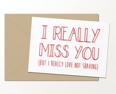 i really miss you but i really love not shaving // funny greeting card // love greeting card // card for boyfriend