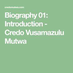 Biography 01: Introduction - Credo Vusamazulu Mutwa