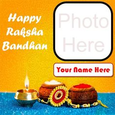 Brother or Sister name write happy raksh abandhan greeting card photo frame, online best new photo add wish card create rakhi day, special my name pic raksha bandhan festival pictures edit tools, customized name writing beautiful rakhdi image with your name whatsapp status download.