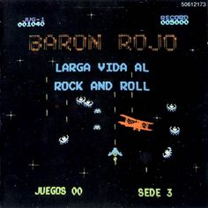 """Baron Rojo, Larga Vida Al Rock and Roll***: That was somewhat cool. But what was even cooler about this album (and a fitting purpose to that title which, for those not willing to do a google translate, means """"long live rock and roll"""") is that it was dedicated to the memory of John Lennon. He had an impact and influence on everyone that came after the Beatles. Apparently he influenced this band... as did Space Invaders and Galaxian given that cover. 9/8/16"""