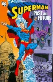 SUPERMAN Past And Future TP Written by Jerry Siegel Elliot S Maggin Cary Bates and others Art by Curt Swan Al Plastino Keith Pollard and others Cover by Carlos Pacheco  Jesus Merino Follow Superman greatest time travel adventur http://www.comparestoreprices.co.uk/january-2017-6/superman-past-and-future-tp.asp