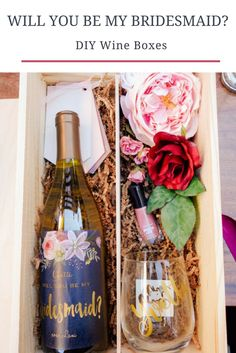 Will you be my bridesmaid? EASY DIY Wine Boxes!