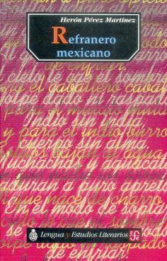 Refranero mexicano (Spanish Edition) by Pérez Martínez Herón. $13.95. Publication: July 30, 2004. Publisher: Fondo de Cultura Económica (July 30, 2004)