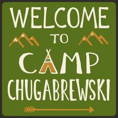 Welcome To Camp Chugabrewski Wood Sign